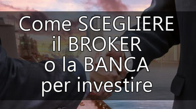 www.copytradingitalia.com - Come SCEGLIERE il BROKER o la BANCA per investire