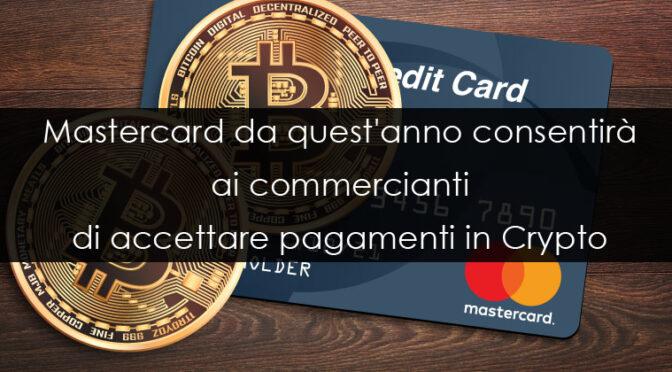 www.copytradingitalia.com - Mastercard da quest'anno consentirà ai commercianti di accettare pagamenti in Crypto